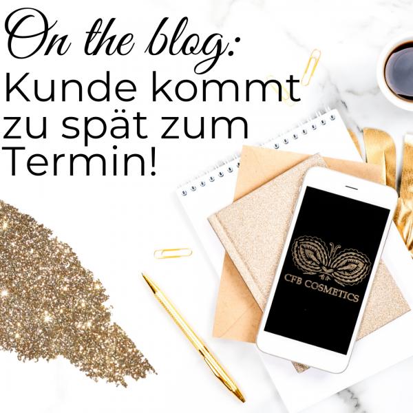 Insta-CFB-Blog-Kunde-kommt-zu-sp-t-zum-Termin