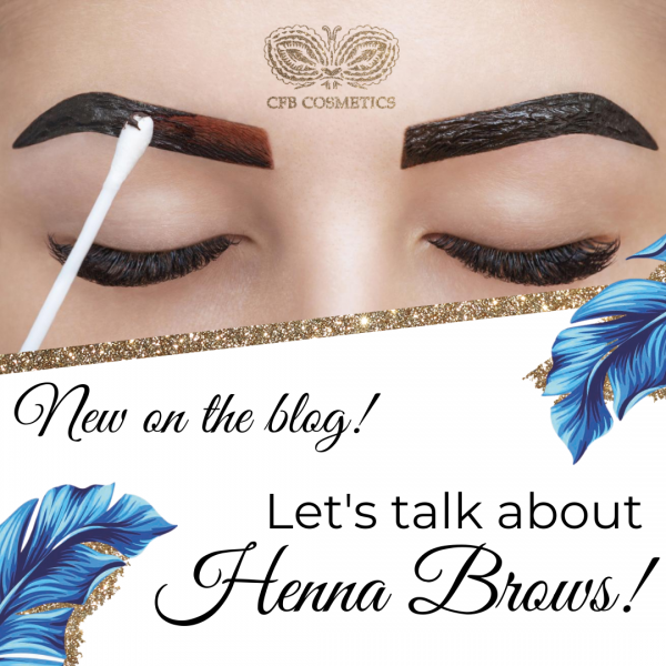 Insta-CFB-Blog-Let-s-talk-about-Henna-Brows